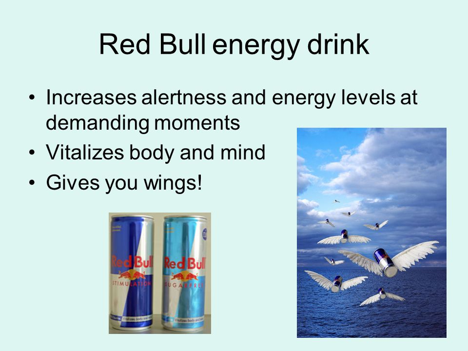 Red Bull energy drink Increases alertness and energy levels at demanding moments Vitalizes body and mind Gives you wings!