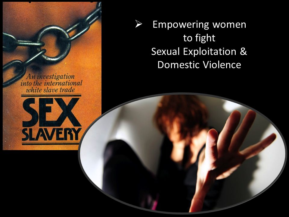  Empowering women to fight Sexual Exploitation & Domestic Violence