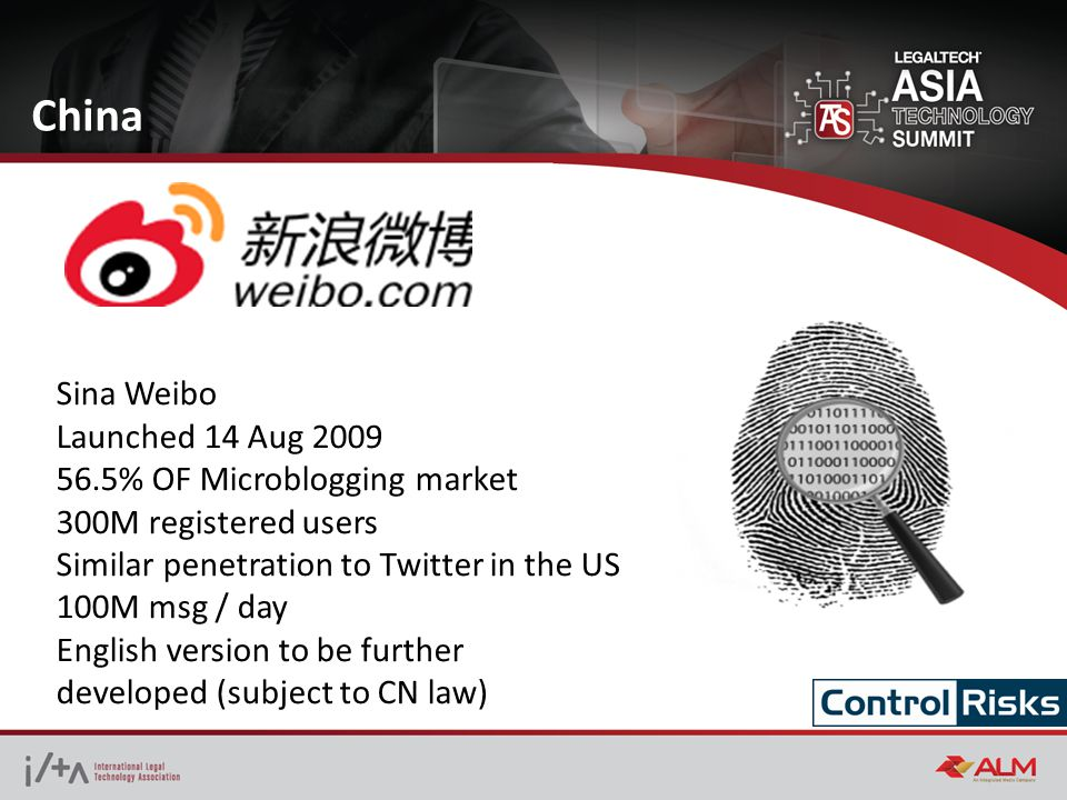Sina Weibo Launched 14 Aug 2009 56.5% OF Microblogging market 300M registered users Similar penetration to Twitter in the US 100M msg / day English version to be further developed (subject to CN law) China