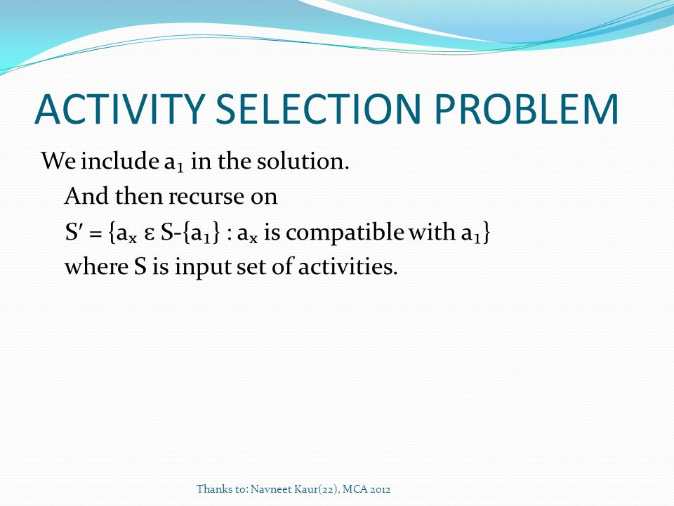 ACTIVITY SELECTION PROBLEM We include a₁ in the solution.