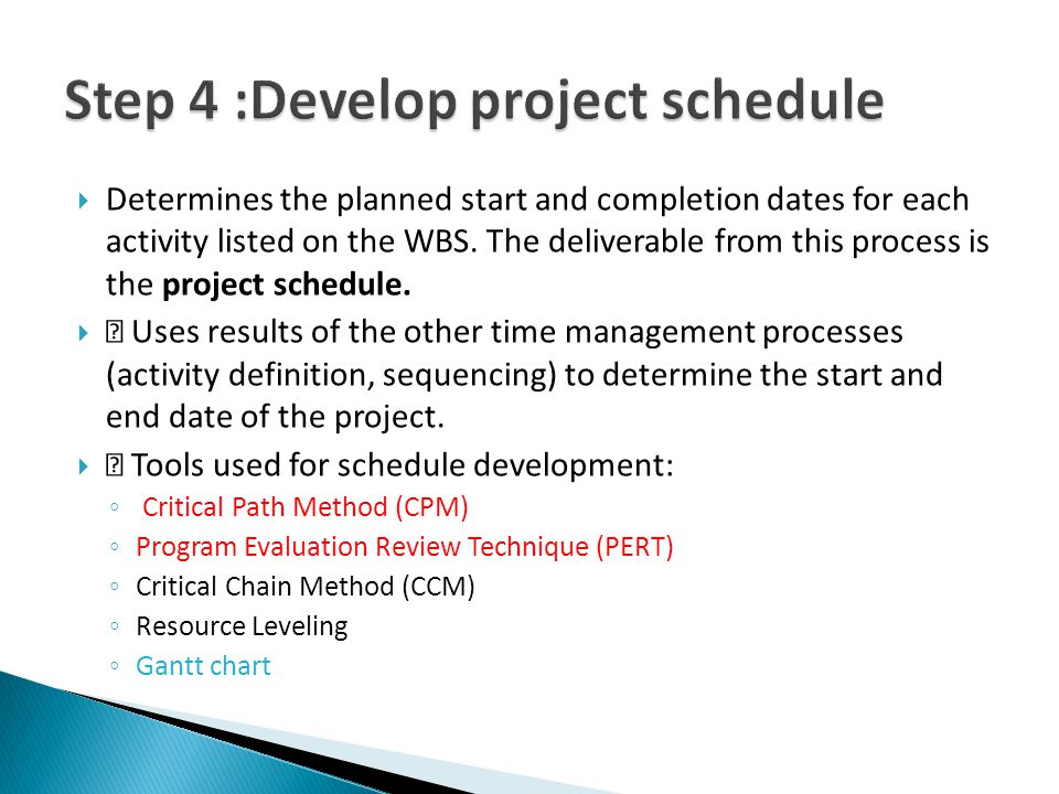  Determines the planned start and completion dates for each activity listed on the WBS.