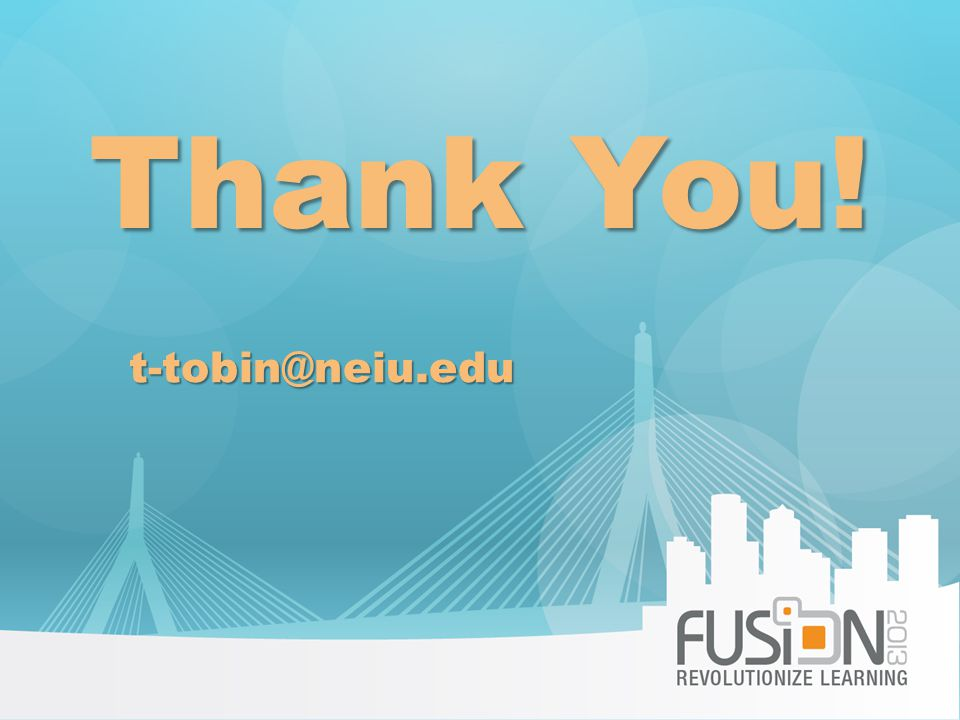 Thank You! t-tobin@neiu.edu