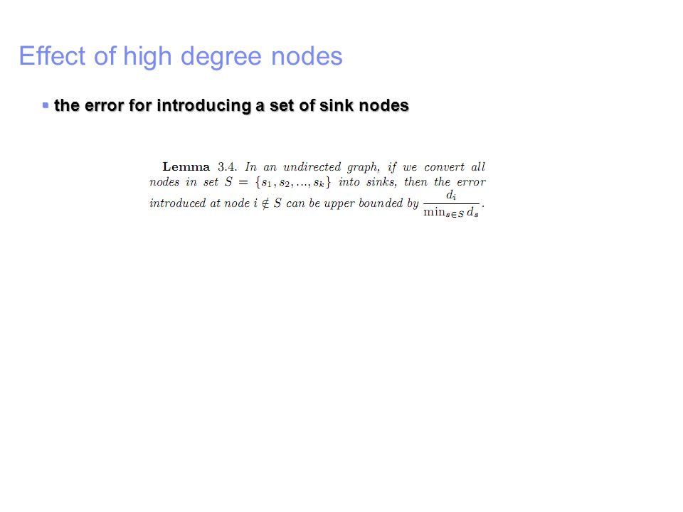 IBM – China Research Lab Effect of high degree nodes  the error for introducing a set of sink nodes