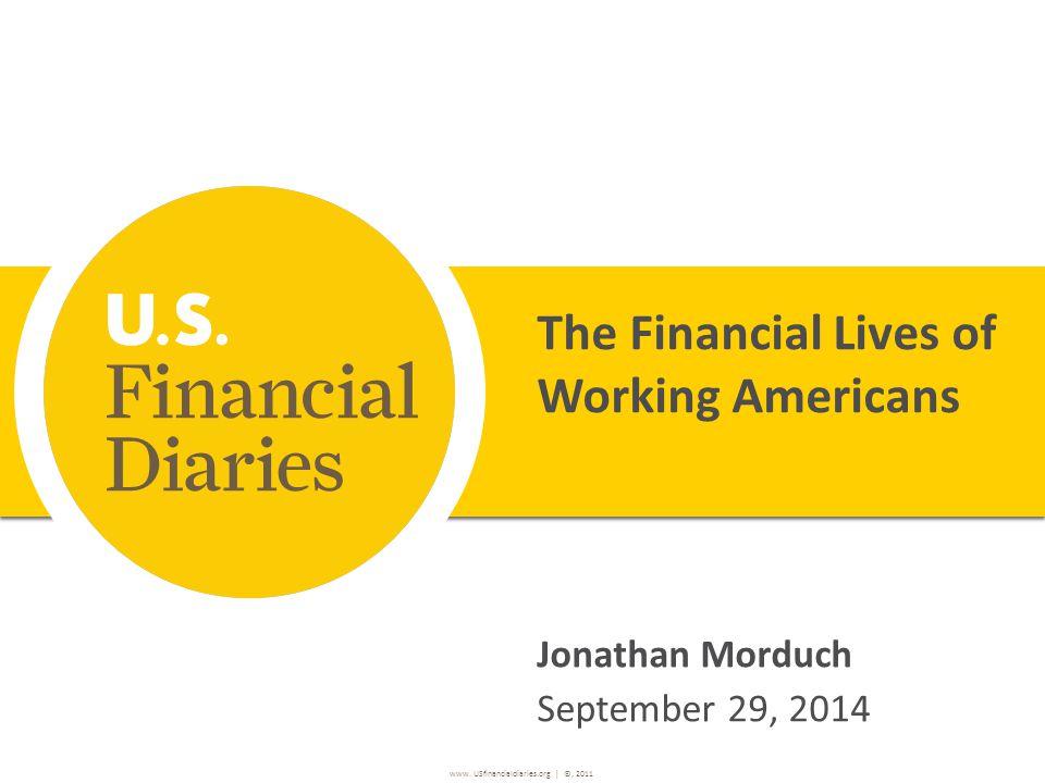 www. USfinancialdiaries.org | ©, 2011 Thank you www.USfinancialdiaries.org