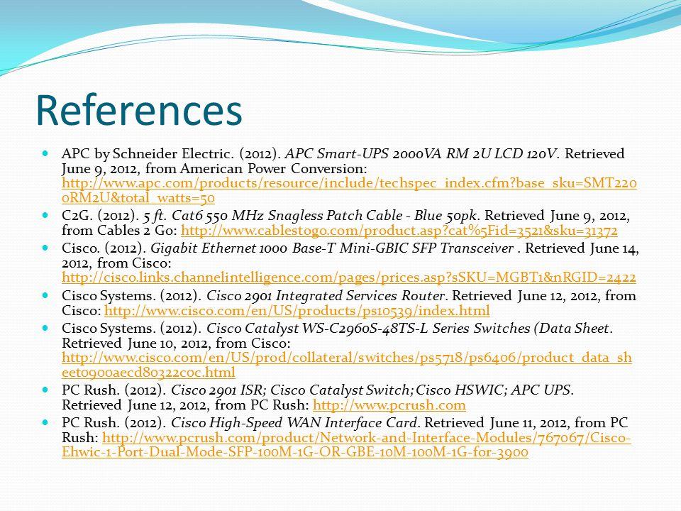 References APC by Schneider Electric. (2012). APC Smart-UPS 2000VA RM 2U LCD 120V.