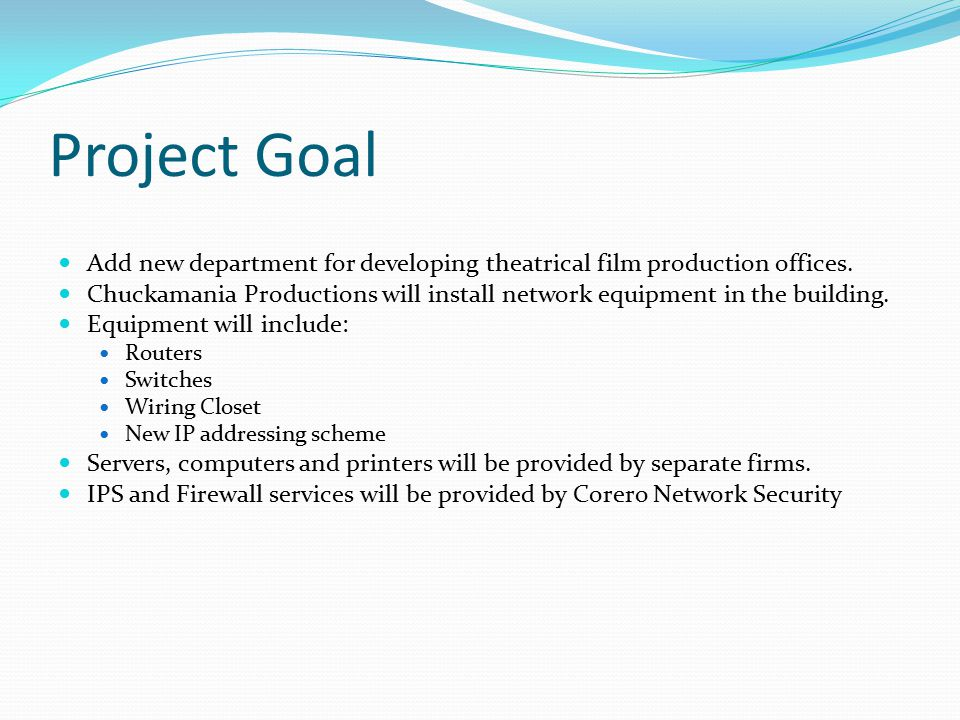 Project Goal Add new department for developing theatrical film production offices.