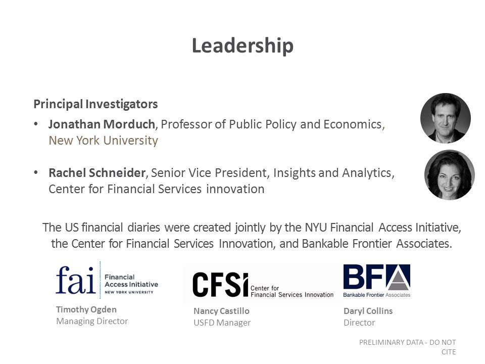 Leadership Jonathan Morduch, Professor of Public Policy and Economics, New York University Rachel Schneider, Senior Vice President, Insights and Analy