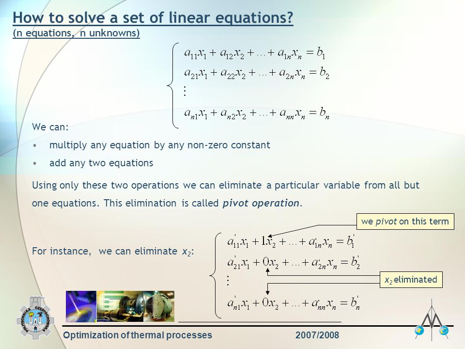 Optimization of thermal processes2007/2008 How to solve a set of linear equations.
