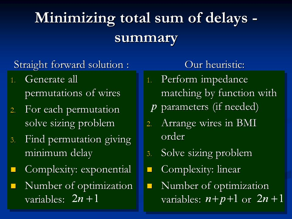Minimizing total sum of delays - summary 1.Generate all permutations of wires 2.