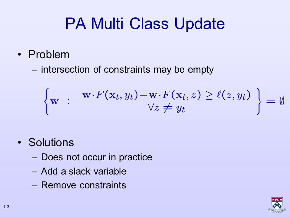 112 PA Multi Class Update Project the current weight vector such that the instance ranking is consistent with loss function Set to be the solution of