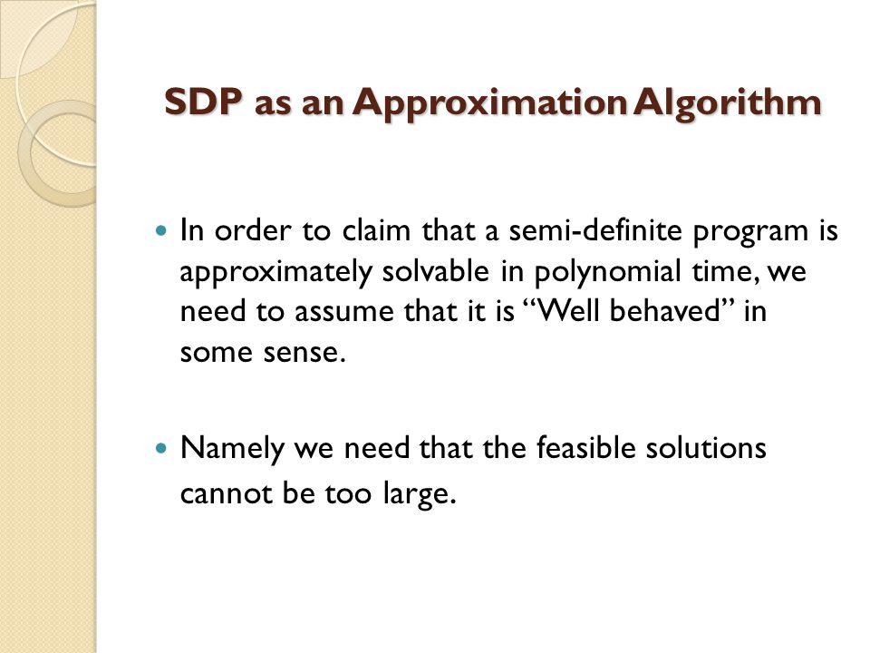 PROBLEM FORMULATION 1.Semi definite problem formulation and relaxation.