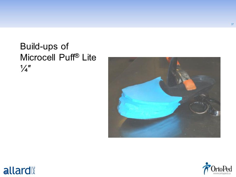 37 Build-ups of Microcell Puff ® Lite ¼″