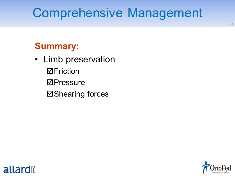 48 Comprehensive Management Summary: Limb preservation  Friction  Pressure  Shearing forces