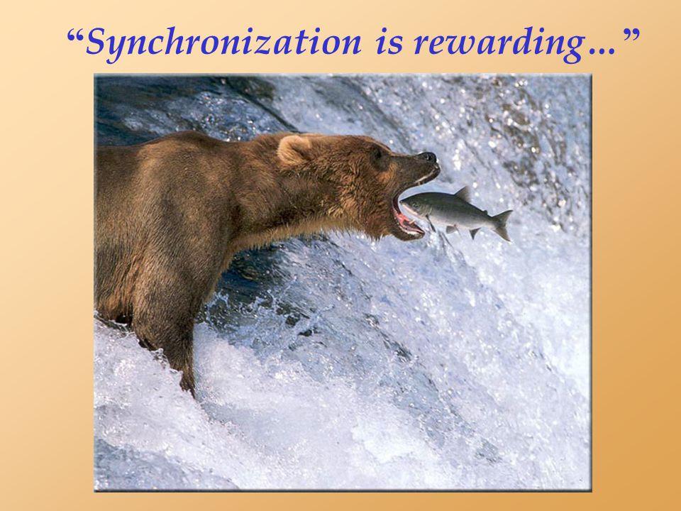 Synchronization is rewarding…