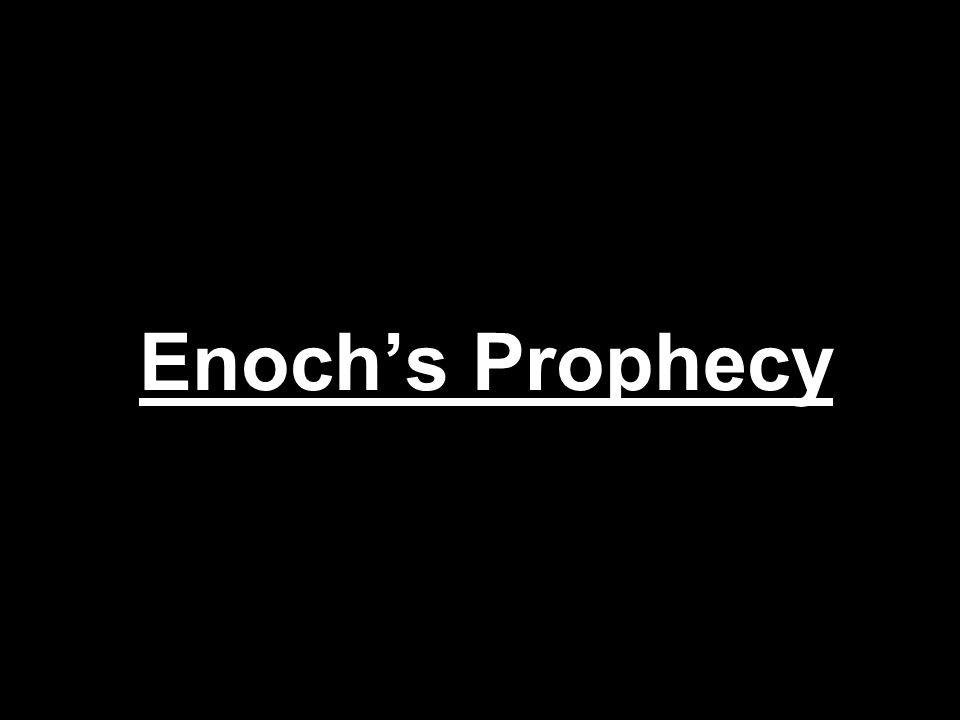 Enoch's Prophecy
