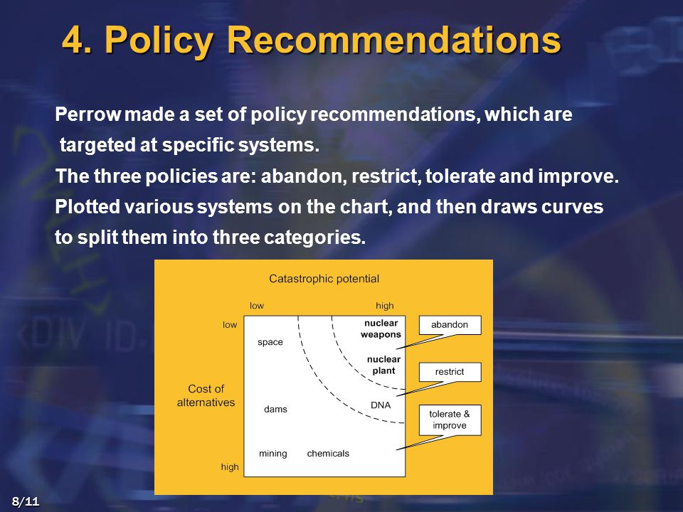 Perrow made a set of policy recommendations, which are targeted at specific systems.