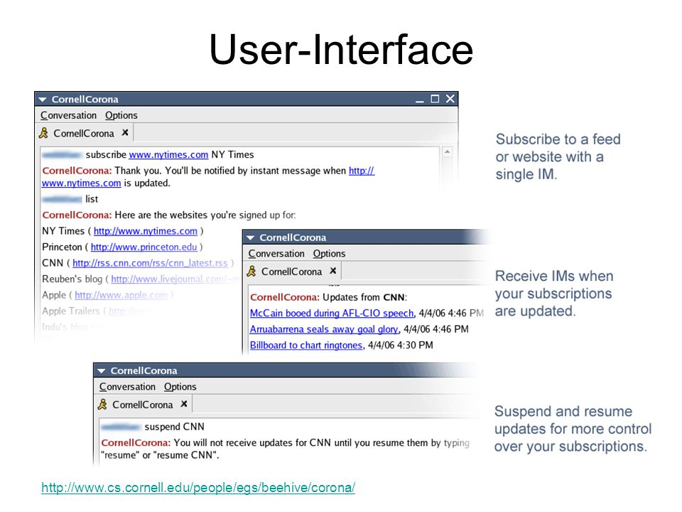 User-Interface http://www.cs.cornell.edu/people/egs/beehive/corona/