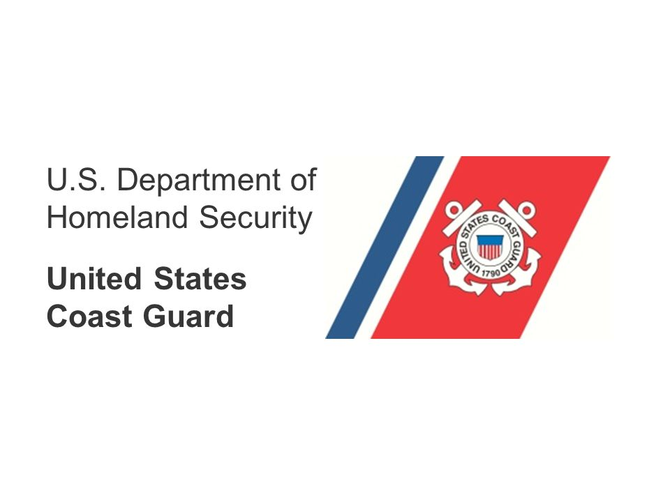 U.S. Department of Homeland Security United States Coast Guard