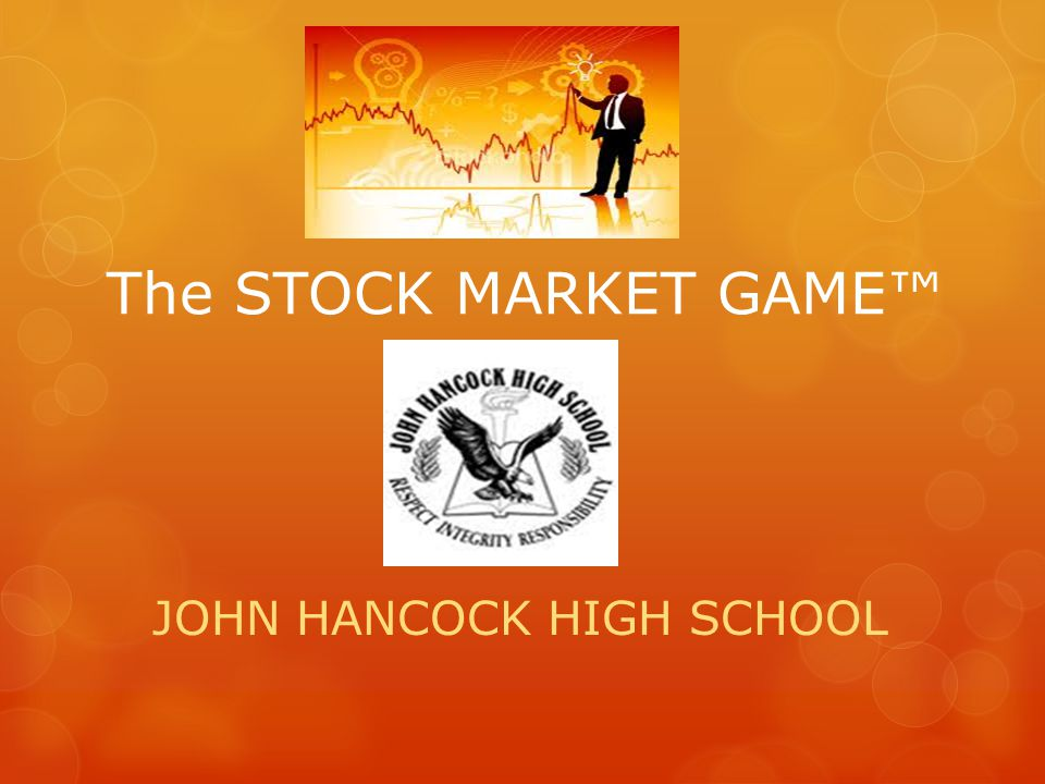 The STOCK MARKET GAME™ JOHN HANCOCK HIGH SCHOOL
