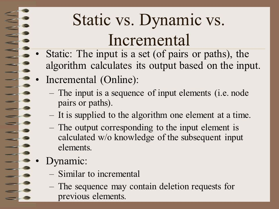 Static vs. Dynamic vs.
