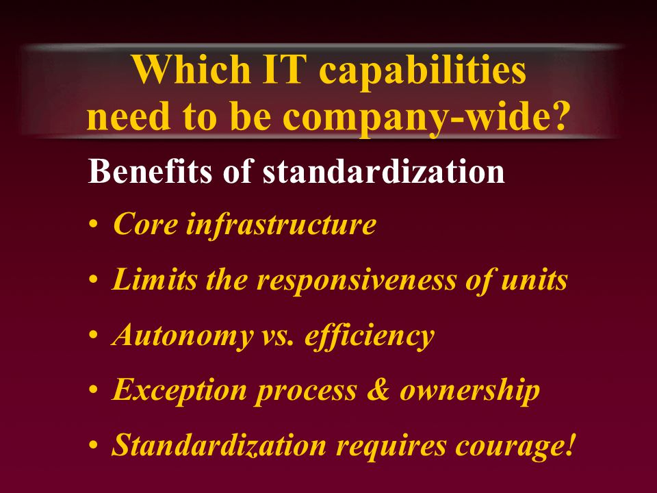 Which IT capabilities need to be company-wide.