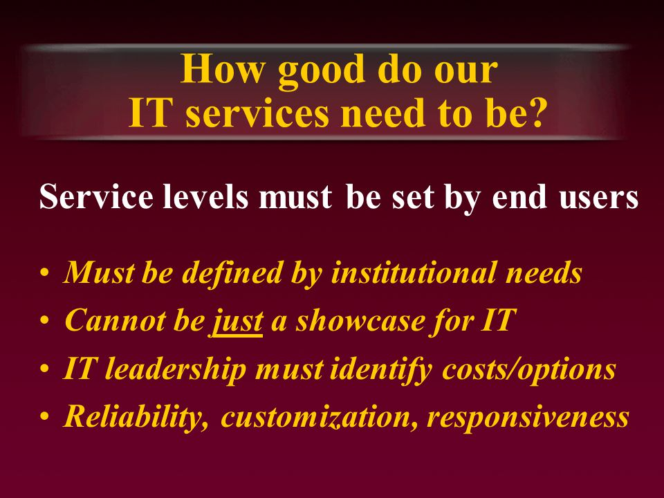 How good do our IT services need to be.