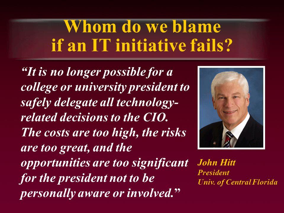 Whom do we blame if an IT initiative fails.