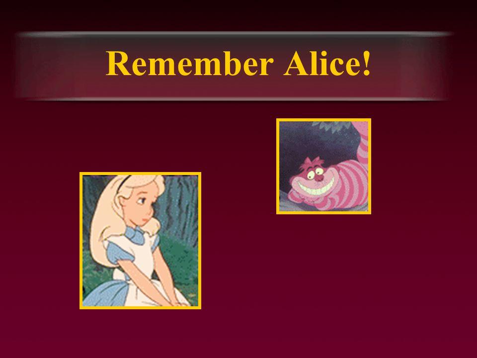 Remember Alice!