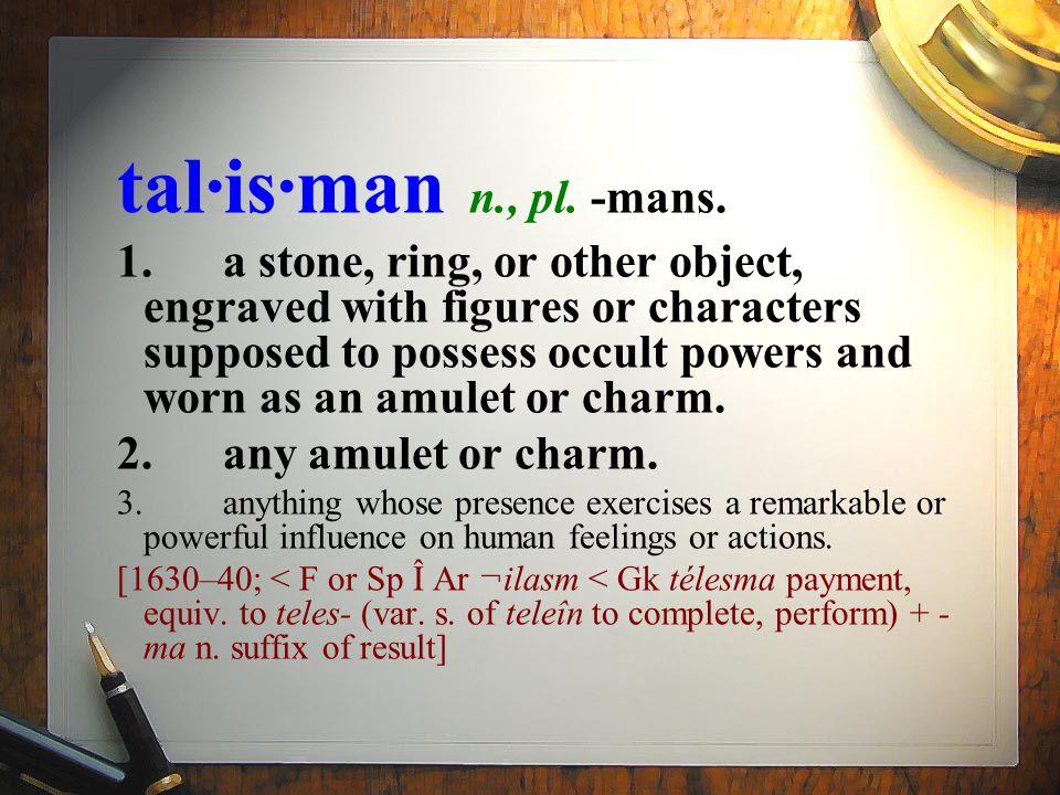 tal·is·man n., pl. -mans.