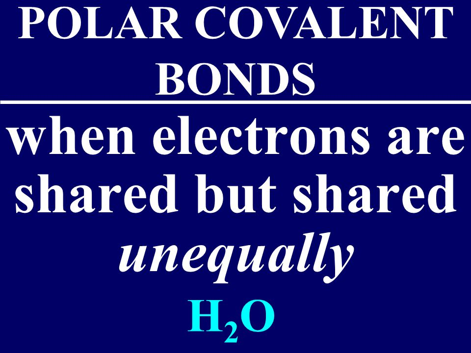 2. Covalent bonds- Two atoms share one or more pairs of outer-shell electrons.