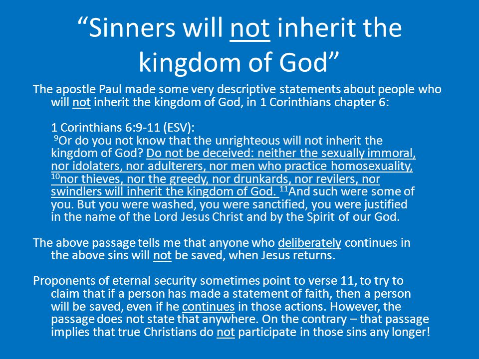 """Sinners will not inherit the kingdom of God"" The apostle Paul made some very descriptive statements about people who will not inherit the kingdom of"