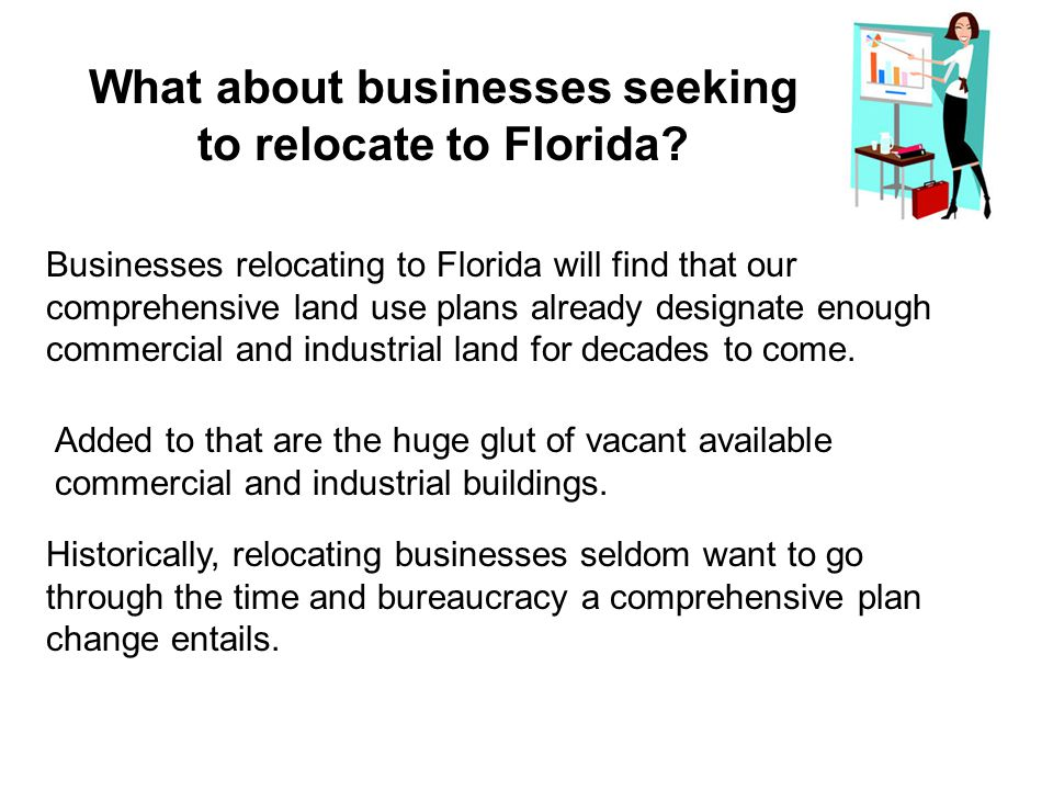 Businesses relocating to Florida will find that our comprehensive land use plans already designate enough commercial and industrial land for decades to come.