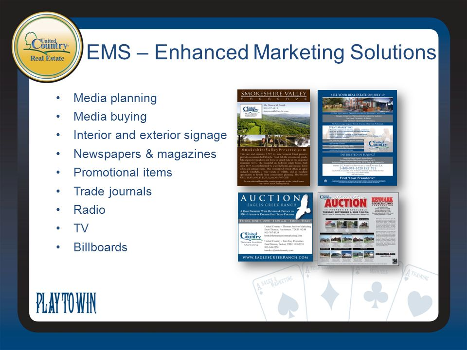 EMS – Enhanced Marketing Solutions Media planning Media buying Interior and exterior signage Newspapers & magazines Promotional items Trade journals R