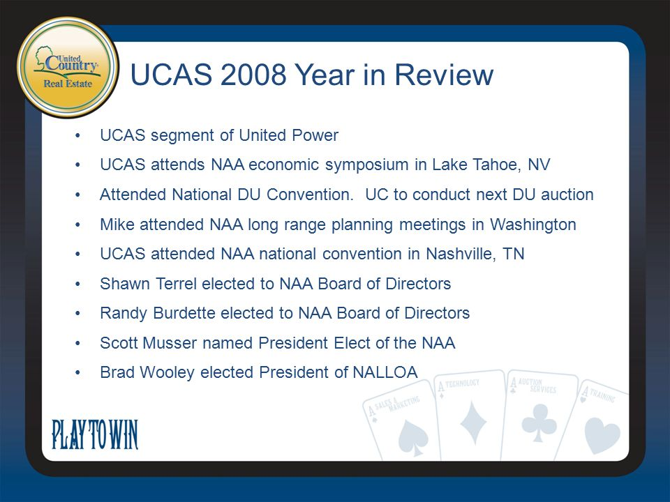 UCAS 2008 Year in Review UCAS segment of United Power UCAS attends NAA economic symposium in Lake Tahoe, NV Attended National DU Convention. UC to con