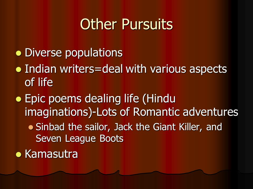Other Pursuits Diverse populations Diverse populations Indian writers=deal with various aspects of life Indian writers=deal with various aspects of li