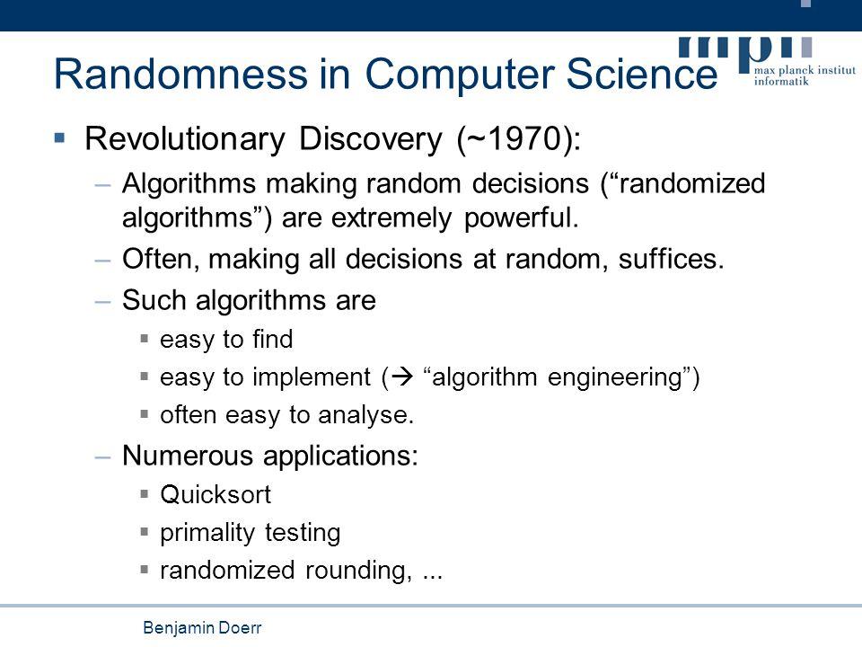 Benjamin Doerr Randomness in Computer Science  Example: Exploring unknown environment.