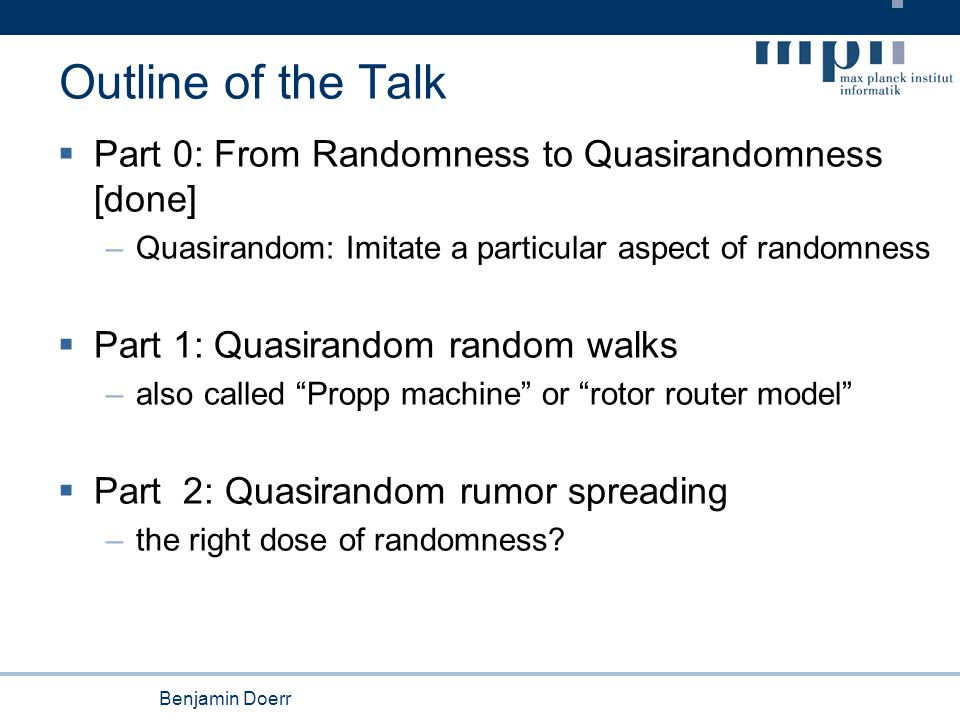 Benjamin Doerr Reminder Quasirandomness  Imitate a particular property of a random object.