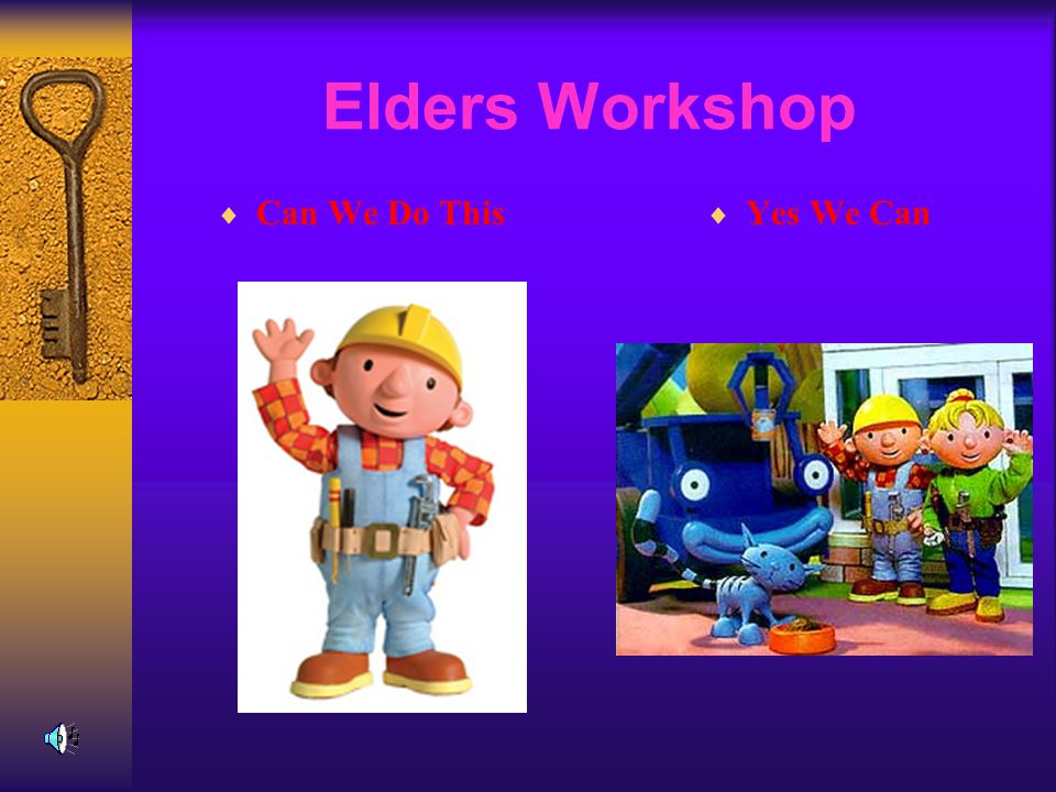 Elders Workshop  Can We Do This  Yes We Can