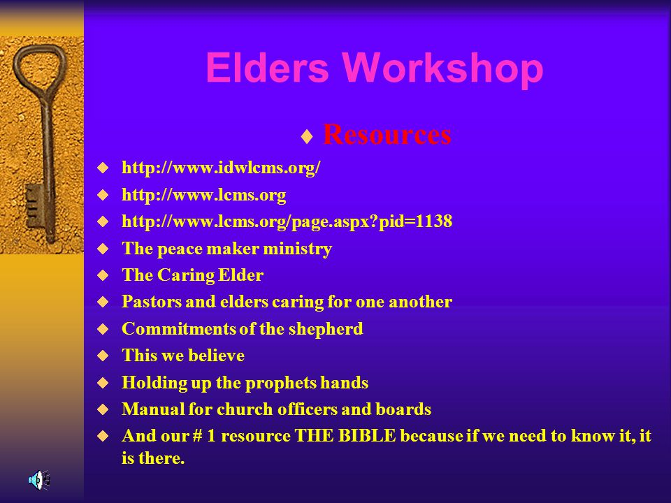 Elders Workshop  Resources  http://www.idwlcms.org/  http://www.lcms.org  http://www.lcms.org/page.aspx?pid=1138  The peace maker ministry  The