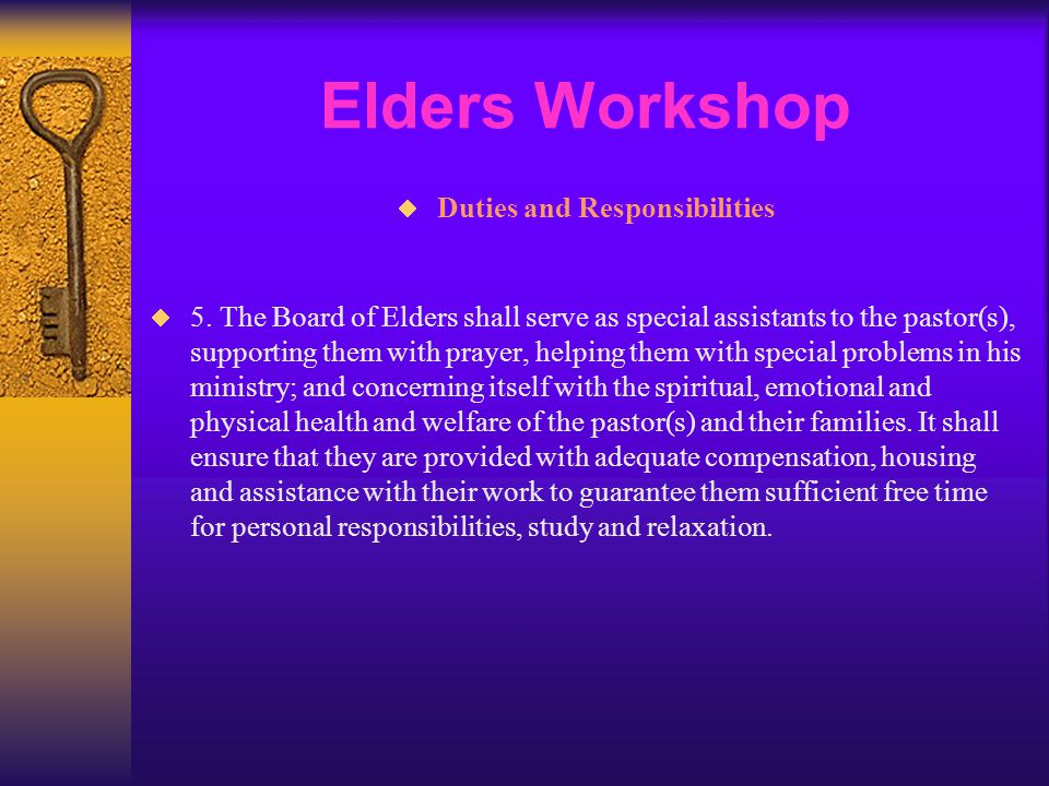 Elders Workshop  Duties and Responsibilities  5. The Board of Elders shall serve as special assistants to the pastor(s), supporting them with prayer