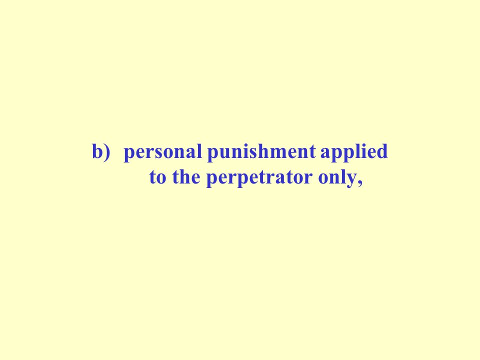 b)personal punishment applied to the perpetrator only,