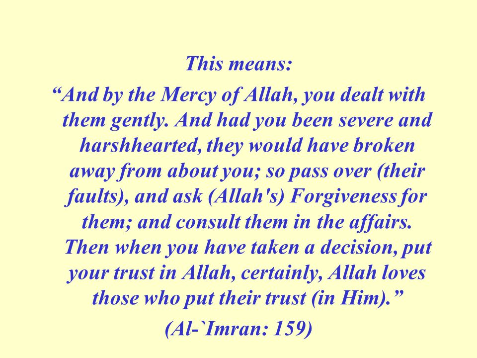 This means: And by the Mercy of Allah, you dealt with them gently.