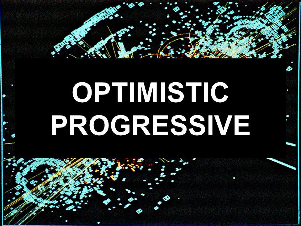 OPTIMISTIC PROGRESSIVE