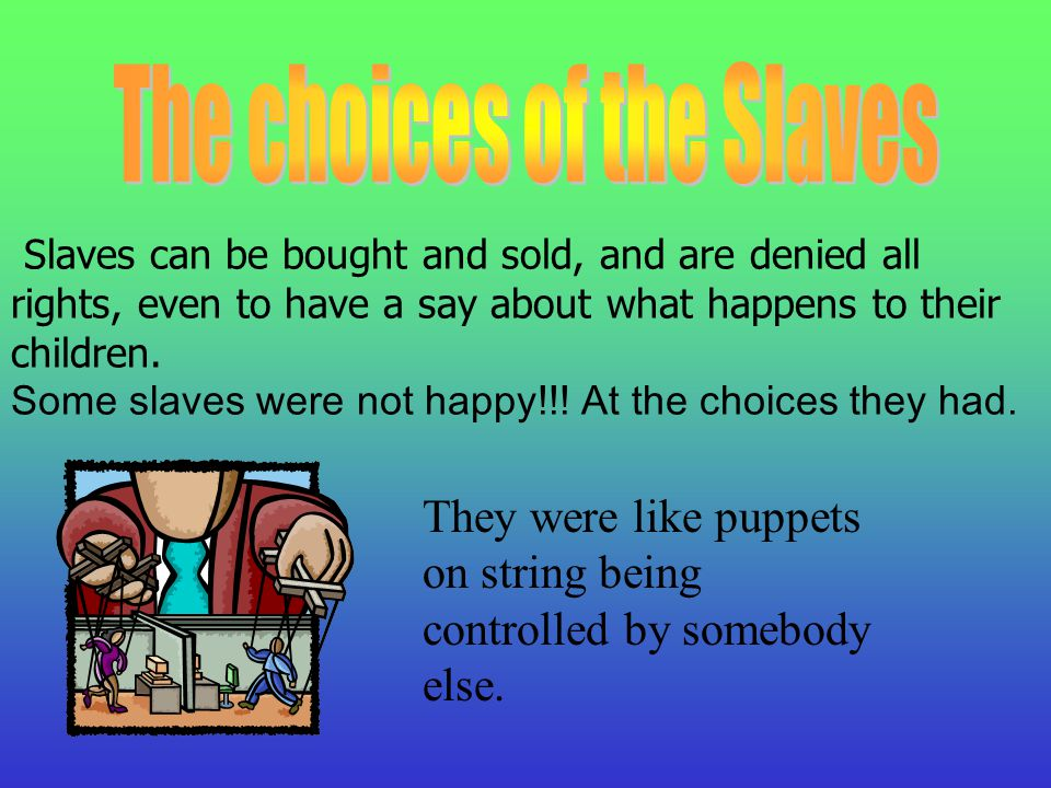 Slavery In Africa slaves could be bought for £5 and sold in the west Indies for £20.