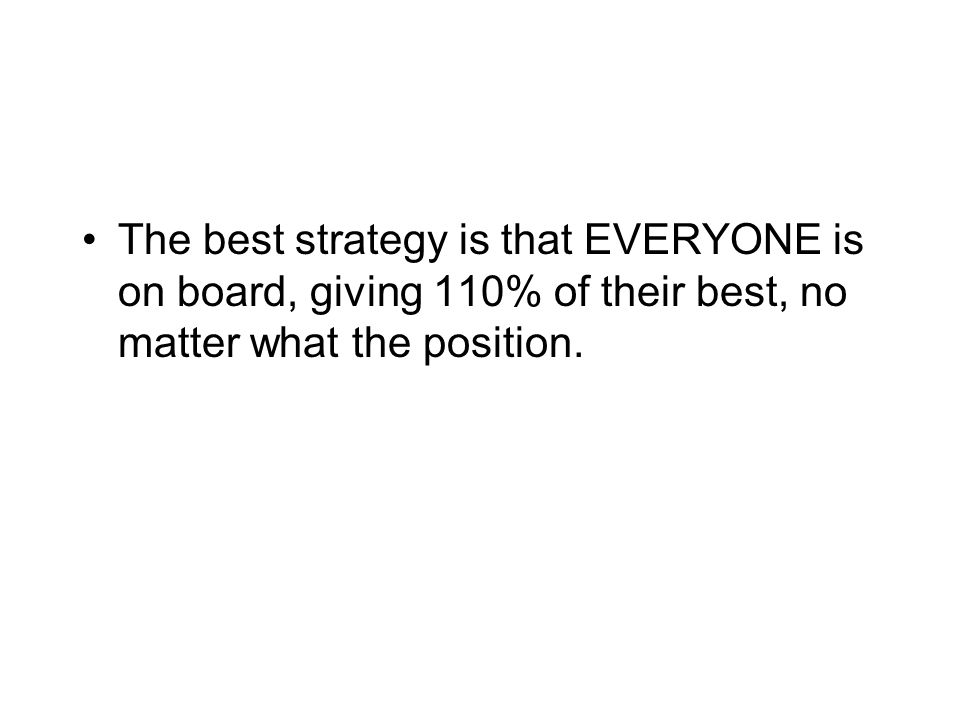 The best strategy is to play dumb.