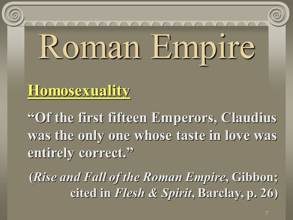 8 Homosexuality Julius Caesar was notoriously the lover of king Nicomedes of BithyniaJulius Caesar was notoriously the lover of king Nicomedes of Bithynia Nero married a youth called Sporus & had a marriage procession through the streets of Rome (Barclay, p.