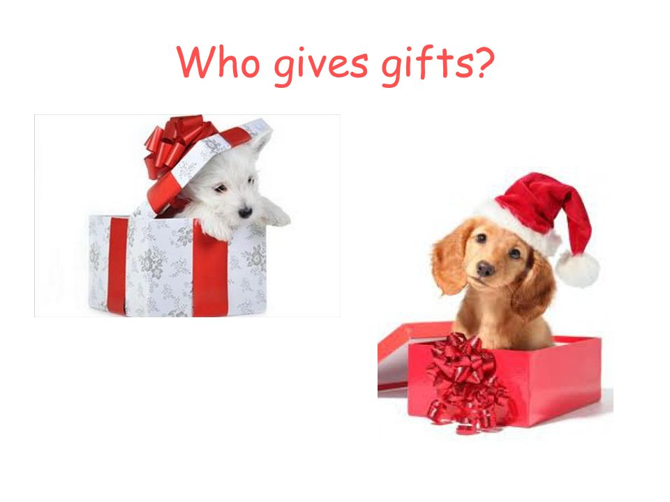 Who gives gifts