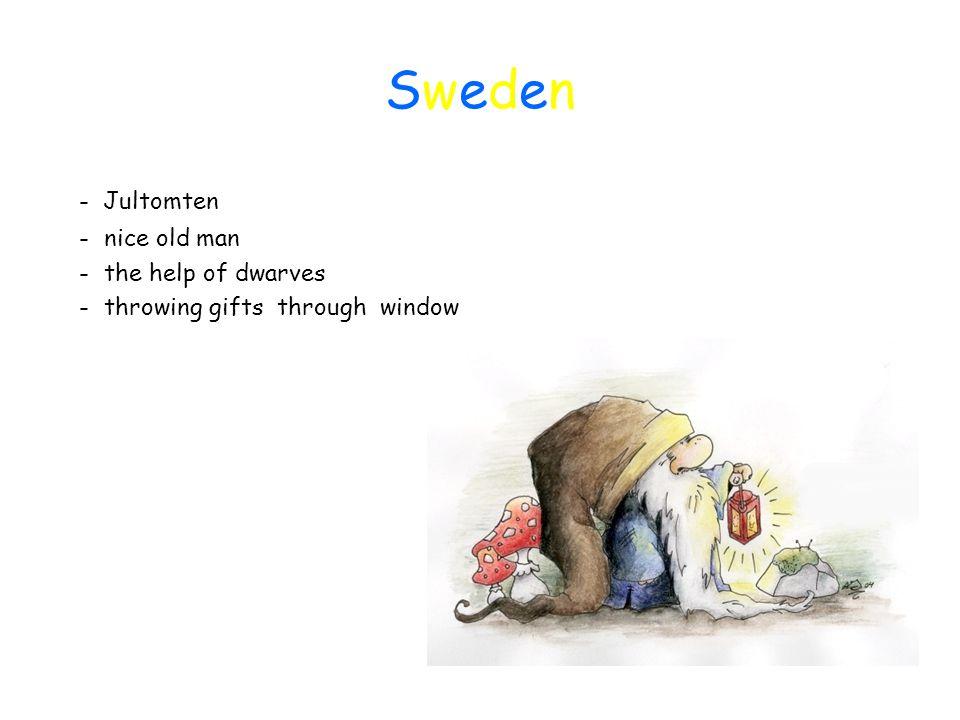 SwedenSweden - Jultomten - nice old man - the help of dwarves - throwing gifts through window