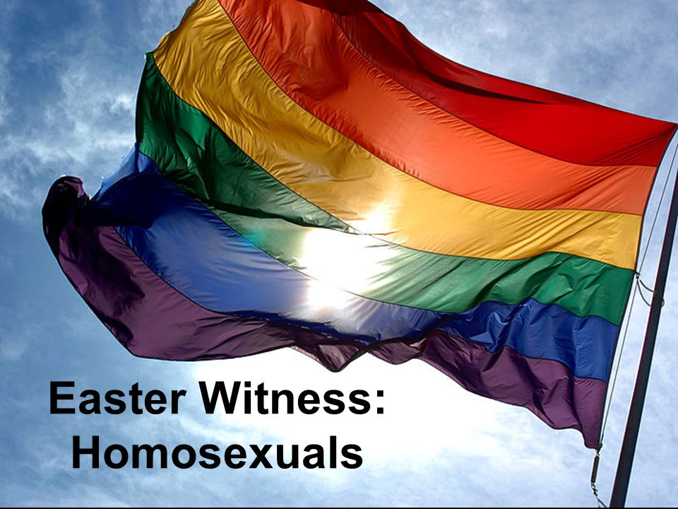 Easter Witness: Homosexuals