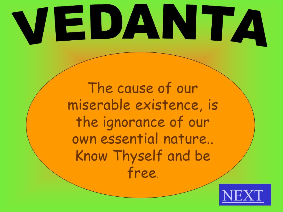 Essential nature of the Self is Satyam, Jnanam, Anantam, Brahma (i.e.